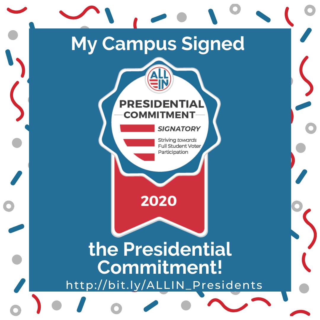 My Campus Signed The Presidential Committment! Presidential Commitment. Signatory. Striving towards Full student Voters Participation. 2020.